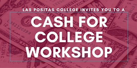 Free Cash for College Workshop tickets