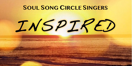 Soul Song Circle Singers - INSPIRED - Sunday Concert tickets