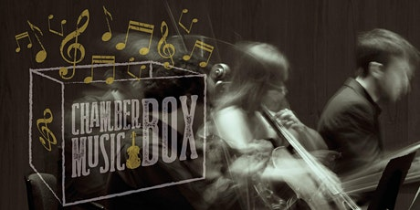 ChamberMusicBox - London's Freshest Chamber Music Series! tickets