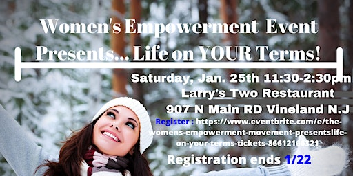 The Women's Empowerment Movement Presents...Life On Your Terms !
