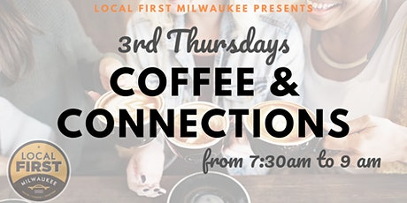 Local First Milwaukee Presents: 3rd Thursday Coffee & Connections tickets