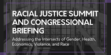 Racial Justice Summit and Congressional Briefing tickets