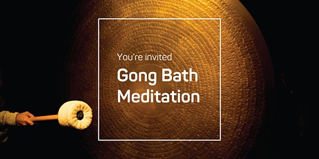 Gong bath meditation tickets