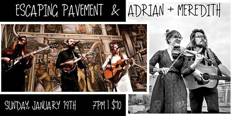 ESCAPING PAVEMENT & ADRIAN + MERIDITH tickets