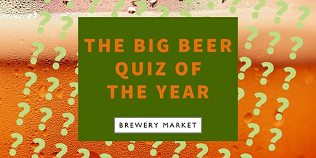 The Brewery Market Big Beer Quiz Of The Year! tickets
