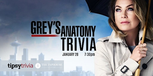 Grey's Anatomy Trivia - Jan 28, 7:30pm - Taphouse Guildford