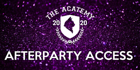 The Acatemy 2020: Afterparty Access tickets