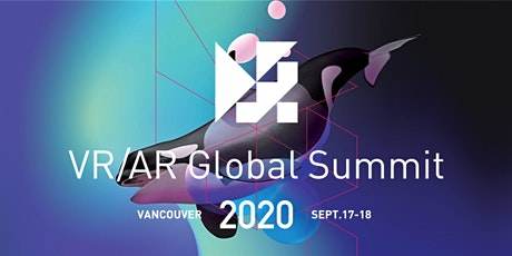 VR/AR Global Summit - North America. Vancouver, September 17 & 18, 2020 tickets