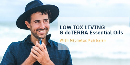 Low Tox Living & Essential Oils with Nicholas Fairbairn