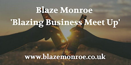 Blazing Business Meet Up - August - Kinver tickets