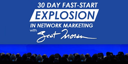 30 Day Fast-Start Explosion in Network Marketing