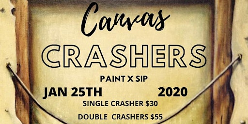 Canvas Crashers (paint x sip)