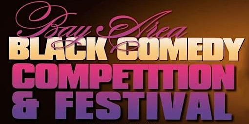 "Bay Area Black Comedy Competition & Festival 2020 ""VIP 7 SHOW COMPETITION PASS"""