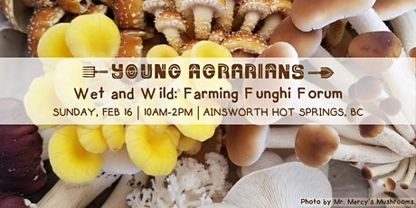 Wet and Wild: Farming Funghi Forum tickets