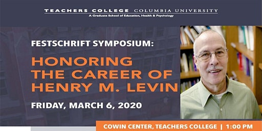 Festchrift Symposium: Honoring the Career of Henry M. Levin