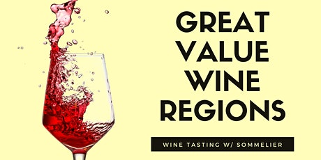 Great Value Wine Regions- Wine Tasting with Sommelier tickets
