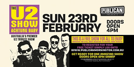 The U2 Show Achtung Baby LIVE at Publican, Mornington! tickets