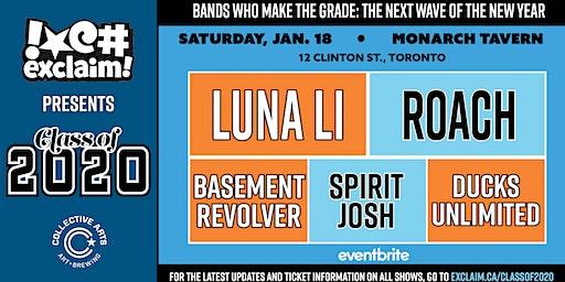 Class Of 2020: Luna Li, Roach, Basement Revolver, Spirit Josh, Ducks Unltd
