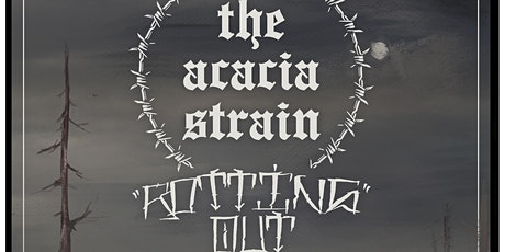 The Acacia Strain + Rotting Out tickets
