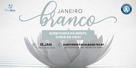 Janeiro Branco: Quem cuida da mente, Cuida da vida! ingressos