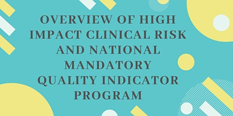Overview - High Impact Clinical Risk & National Mandatory Quality Indicator tickets