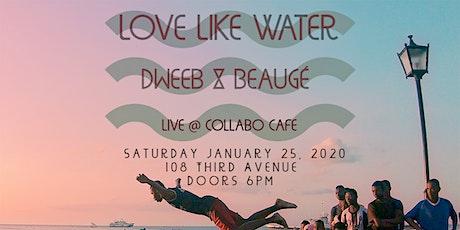 Love Like Water tickets
