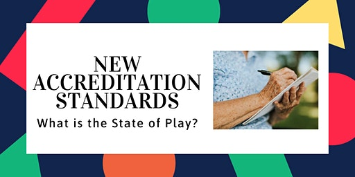 New Standards Accreditation - What is the State of Play?