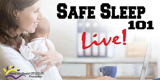 Safe Sleep 101 *Zoom Online LIVE*