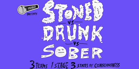 Stoned vs Drunk vs Sober - A Stand Up Comedy Showcase May 22 tickets