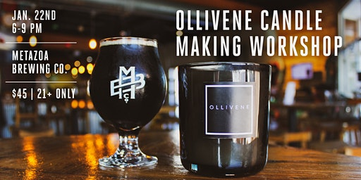 Candle Making Workshop w/ Ollivene Candle Co. @ Metazoa Brewing Co.