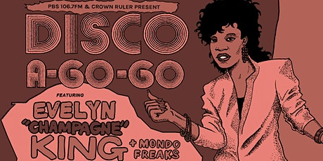 Disco A-Go-Go ft. Evelyn Champagne King with Mondo Freaks & PBS DJs tickets