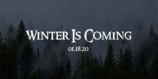 Winter is Coming - Part V