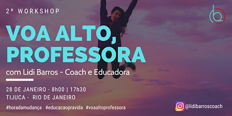 Workshop Voa Alto, Professora! ingressos