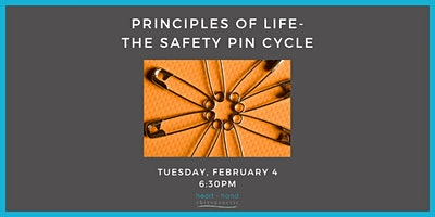 Principles of Life- The Safety Pin Cycle