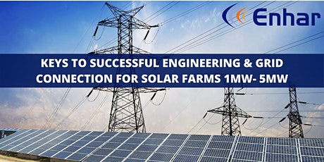 Keys To Successful Engineering & Grid Connection For Solar Farms 1MW- 5MW tickets