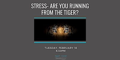 Stress- Are You Running from the Tiger?