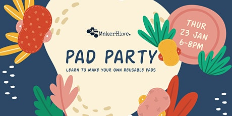 Pad Party! Learn To Make Your Own Reusable Pads tickets