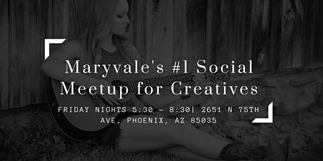 Maryvale's #1 Social Meet Up for Creatives --->(2020) tickets