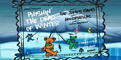 Phishing The Dead of Winter w/ The Jones Gang + Hoodphellas tickets