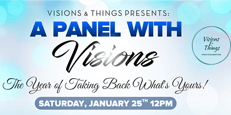 """A Panel with Visions: """"The Year of Taking Back What's Yours!"""" tickets"""