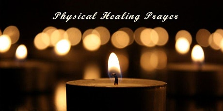 Physical Healing Prayer - Nov10 tickets