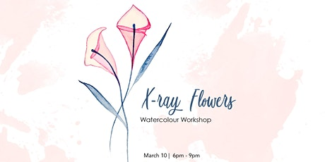 X-ray Flowers - Watercolour Workshop tickets