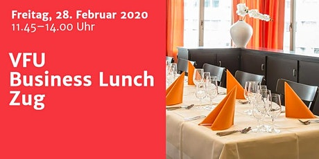 Business-Lunch, Zug, 28.02.2020 Tickets