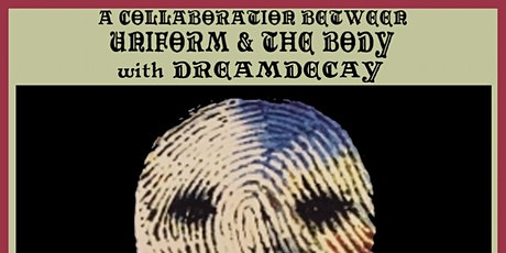 UNIFORM & THE BODY with Deathdecay and Strangelight tickets
