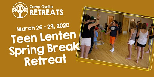 Teen Spring Break Lenten Retreat