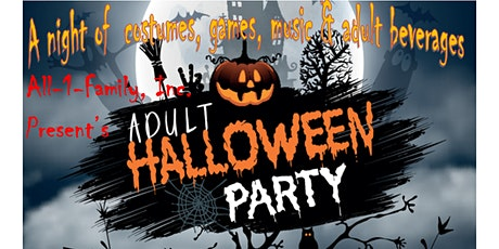 All-1-Family, Inc. Present's Adult Halloween Party 2020 tickets