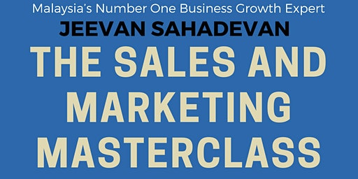 THE SALES AND MARKETING MASTERCLASS by JEEVAN SAHADEVAN