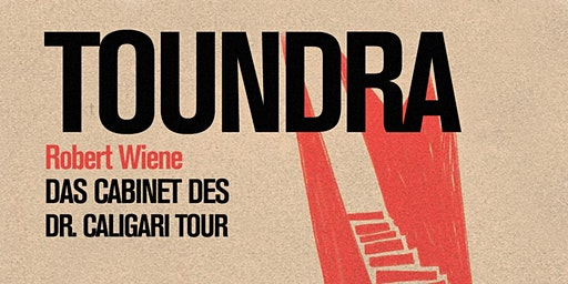 Toundra - Das Cabinet Des Dr. Caligari Soundtrack Tour