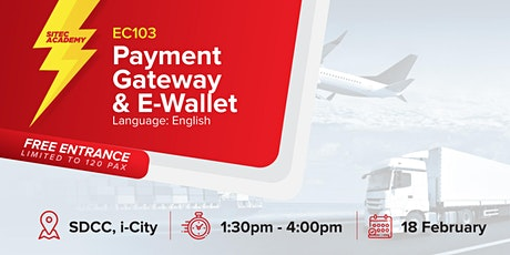 2020 SITEC E-Commerce Class 103: Payment Gateway & E-Wallet tickets