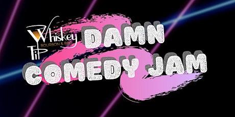 Whiskey Tip Damn Comedy Jam tickets